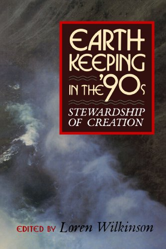 Earthkeeping in the Nineties: Stewarship of Creation