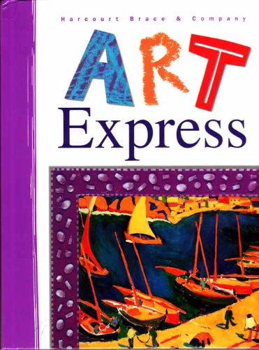 Harcourt School Publishers Art Express: Student Edition  Grade 4 1998 (Art Express Y022)