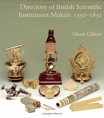 Directory Of British Scientific Instrument Makers 1550-1851