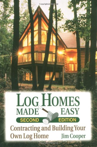 Log Homes Made Easy, 2nd Edition