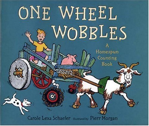 One Wheel Wobbles: A Homespun Counting Book