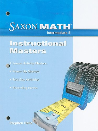 Saxon Math Intermediate 5: Instructional Masters 2008