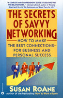 The Secrets of Savvy Networking: How to Make the Best Connections for Business and Personal Success