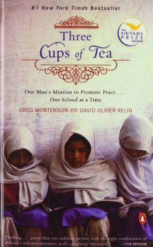 Three Cups of Tea: One Man's Mission to Promote Peace -- One School at a Time