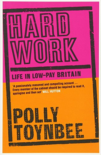 Hard Work: Life in Low-Pay Britian