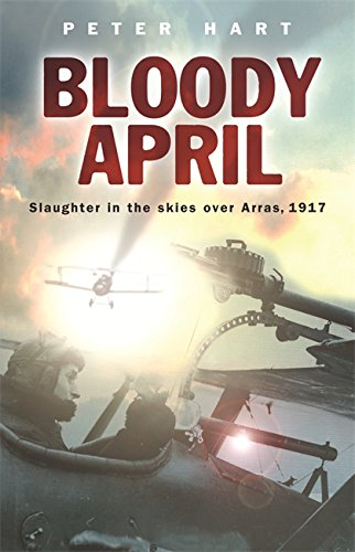 Bloody April: Slaughter in the Skies Over Arras, 1917 (Cassell Military Paperbacks)