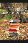 A Survey Of The Bible'S Minor Prophets