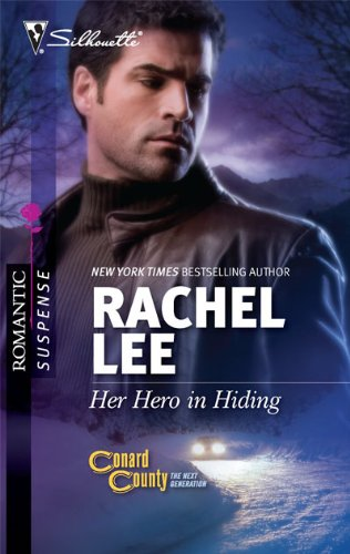 Her Hero in Hiding (Silhouette Romantic Suspense: Conard County the Next Generation)