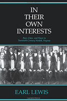 In Their Own Interests: Race, Class and Power in Twentieth-Century Norfolk, Virginia