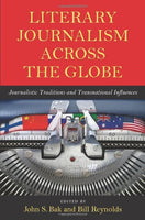 Literary Journalism across the Globe: Journalistic Traditions and Transnational Influences
