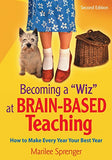 Becoming a Wiz at Brain-Based Teaching: How to Make Every Year Your Best Year