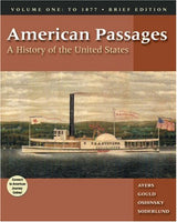 American Passages: A History of the United States, Volume I: To 1877, Brief Edition (with InfoTrac and American Journey Online)