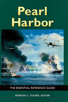 Pearl Harbor: The Essential Reference Guide