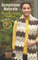 Sumptuous Naturals (Leisure Arts #75278): Featuring Lion Brand Yarn
