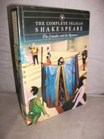 Complete Pelican Shakespeare: The Comedies and the Romances