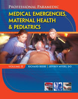 Study Guide for Beebe/Meyers' Paramedic Professional, Volume II: Medical Emergencies, Maternal Health & Pediatric