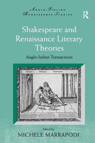 Shakespeare and Renaissance Literary Theories: Anglo-Italian Transactions (Anglo-Italian Renaissance Studies)