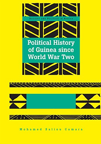 Political History of Guinea since World War Two (Society and Politics in Africa)