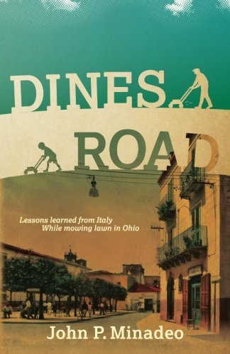 Dines Road: Lessons learned from Italy while mowing lawn in Ohio