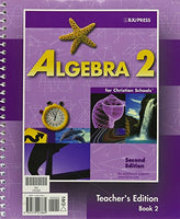 Algebra 2 For Christian Schools, Teacher'S Edition