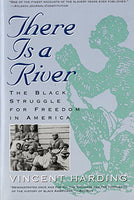 There Is A River: The Black Struggle For Freedom In America (Harvest Book)