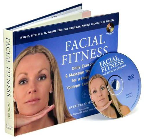 Facial Fitness: Daily Exercise & Massage Techniques for a Healthier, Younger Looking You