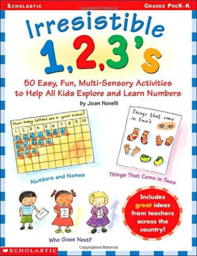 Irresistible 1,2,3s: 50 Easy, Fun Multi-Sensory Activities to Help All Kids Explore and Learn Numbers