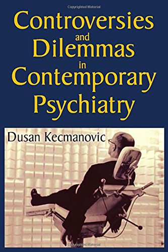 Controversies and Dilemmas in Contemporary Psychiatry