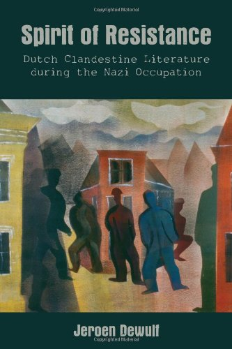 Spirit of Resistance: Dutch Clandestine Literature during the Nazi Occupation