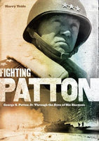 Fighting Patton: George S. Patton Jr. Through the Eyes of His Enemies