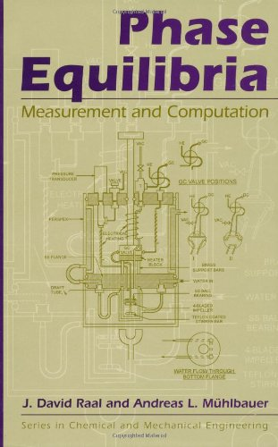 Phase Equilibria: Measurement & Computation (Series in Chemical and Mechanical Engineering)