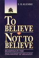 To Believe or Not to Believe: Readings in the Philosophy of Religion