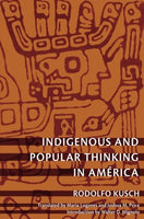 Indigenous and Popular Thinking in Amrica (Latin America Otherwise)