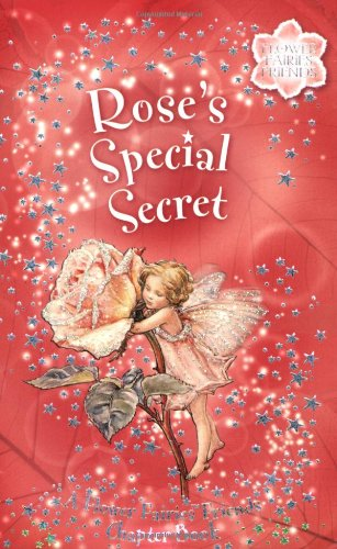 Rose's Special Secret: Flower Fairies Chapter book #3