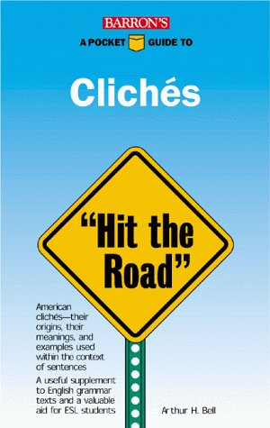 Barron's Pocket Guide to Clichs: Hit the Road (Barron's Pocket Guides)