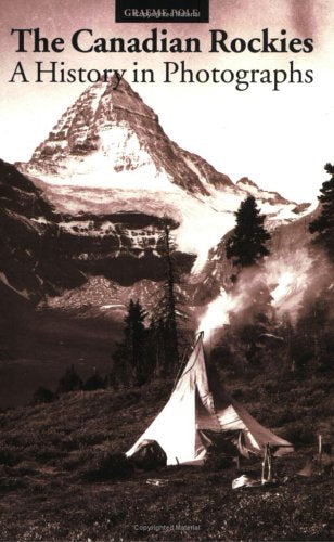 Canadian Rockies, A History in Photographs