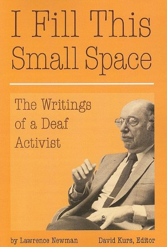 I Fill This Small Space: The Writings of a Deaf Activist