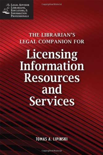 The Librarian's Legal Companion for Licensing Information Resources and Services (Legal Advisor for Librarians, Educators, and Information Pro)