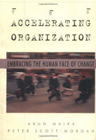 The Accelerating Organization: Embracing the Human Face of Change
