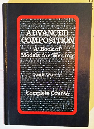 Advanced Composition a Book of Models for Writing