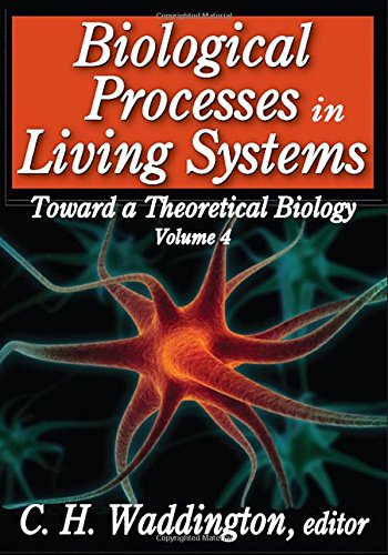 Biological Processes in Living Systems (Toward a Theoretical Biology)