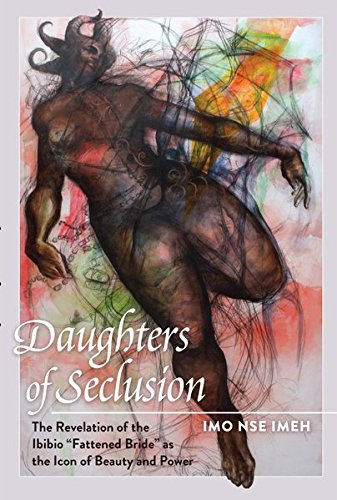 Daughters of Seclusion: The Revelation of the Ibibio Fattened Bride as the Icon of Beauty and Power (Black Studies and Critical Thinking)