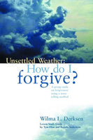 Unsettled Weather: How Do I Forgive?