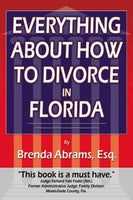 Everything About How to Divorce In Florida: An In-Depth Guide to Divorce in Florida