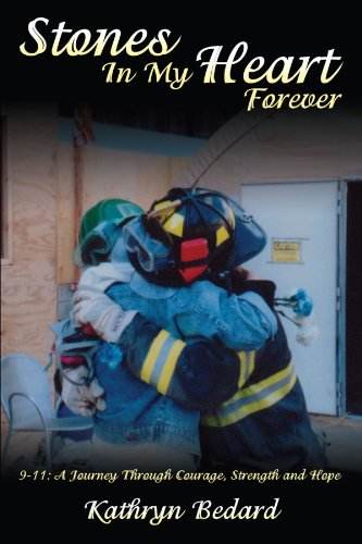 Stones In My Heart Forever: 9-11: A Journey Through Courage, Strength and Hope