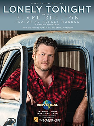 Blake Shelton - Lonely Tonight - Piano/Vocal/Guitar Sheet Music Single