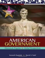 American Government: Historical, Popular, and Global Perspectives, Alternate Edition