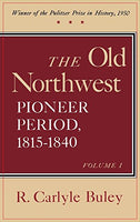 The Old Northwest Pioneer Period: 1815-1840 (2 Volume Set)