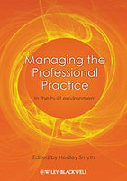 Managing the Professional Practice: In the Built Environment