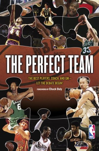 The Perfect Team: The Best Players, Coach, and GM-Let the Debate Begin!
